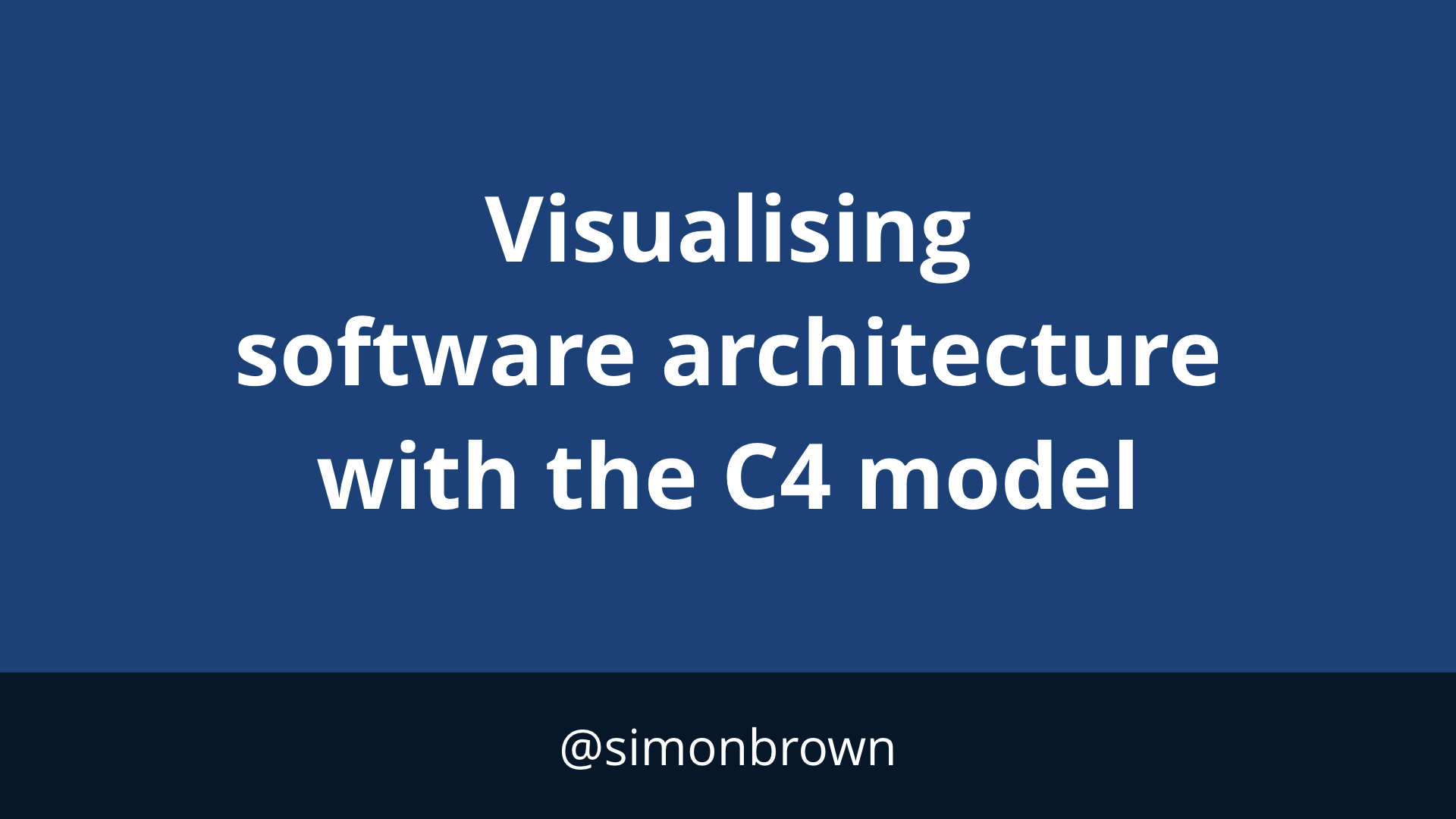 Visualising software architecture with the C4 model